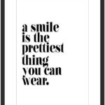 a smile is the prettiest thing you can wear poster